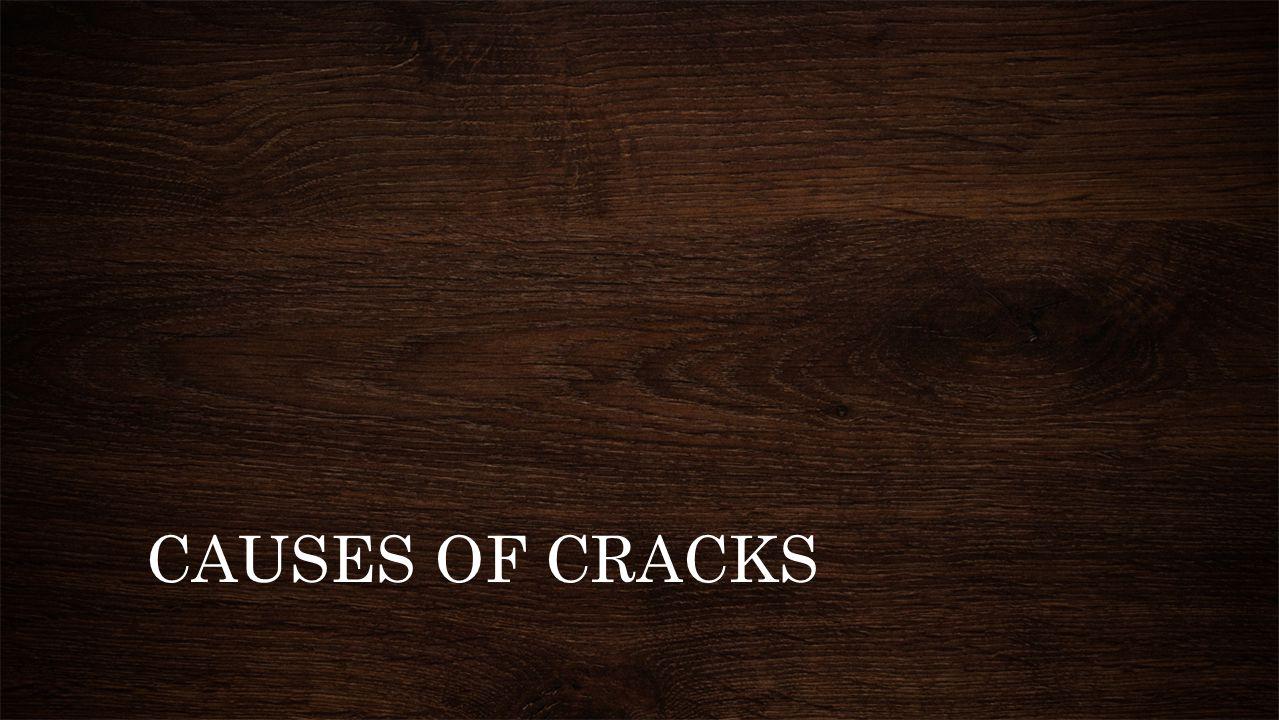 CAUSES OF CRACKS