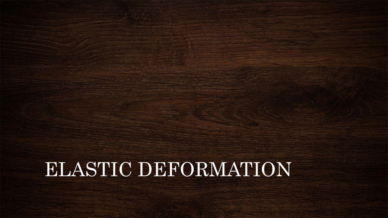 ELASTIC DEFORMATION