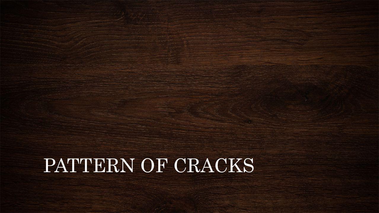 PATTERN OF CRACKS