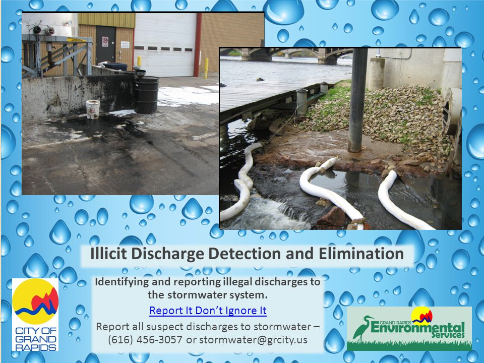 Illicit Discharge Detection and Elimination Identifying and reporting illegal discharges to the stormwater system.