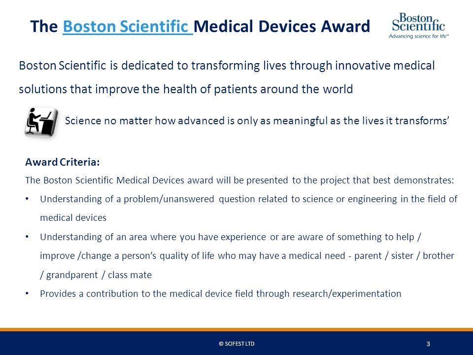 The Boston Scientific Medical Devices AwardBoston Scientific Award Criteria: The Boston Scientific Medical Devices award will be presented to the proj