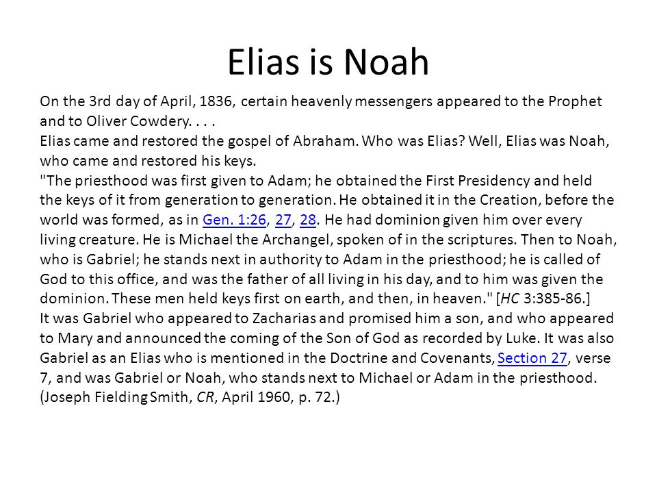 Elias is Noah On the 3rd day of April, 1836, certain heavenly messengers appeared to the Prophet and to Oliver Cowdery....
