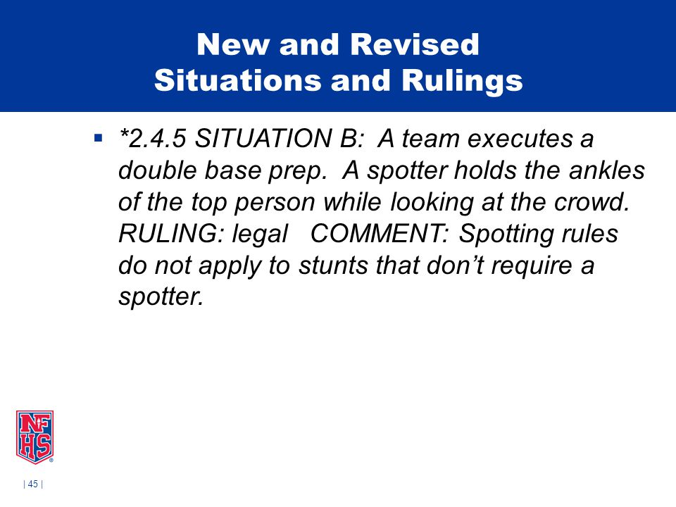 | 45 | New and Revised Situations and Rulings  *2.4.5 SITUATION B: A team executes a double base prep.