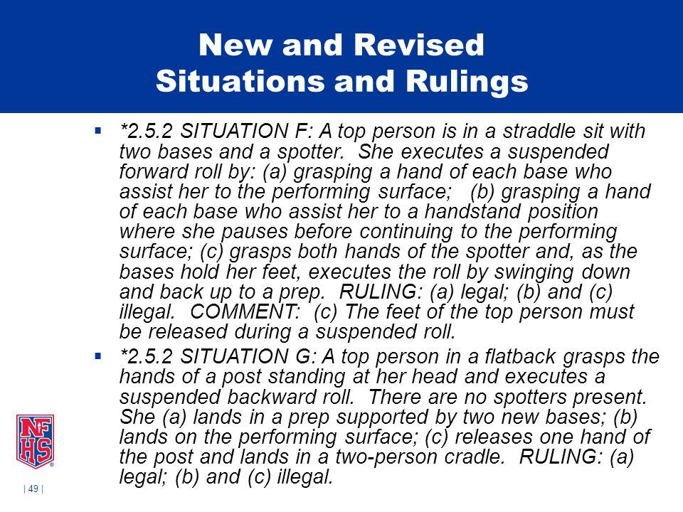 | 49 | New and Revised Situations and Rulings  *2.5.2 SITUATION F: A top person is in a straddle sit with two bases and a spotter.