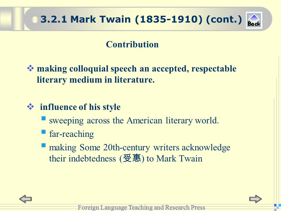Foreign Language Teaching and Research Press Contribution  making colloquial speech an accepted, respectable literary medium in literature.
