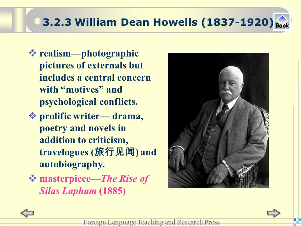 Foreign Language Teaching and Research Press  realism—photographic pictures of externals but includes a central concern with motives and psychological conflicts.