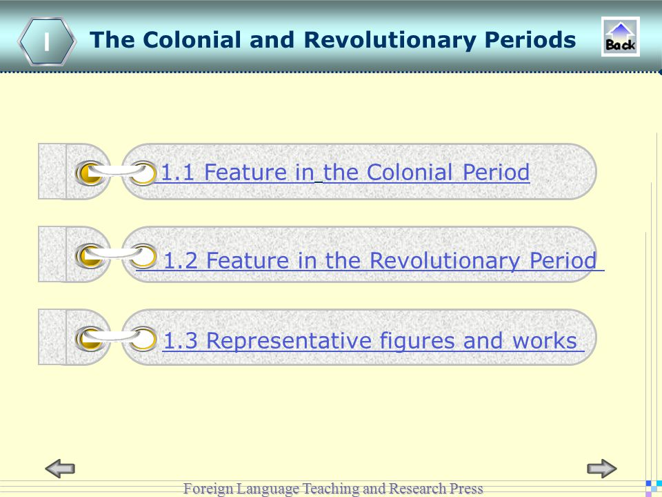 Foreign Language Teaching and Research Press The Colonial and Revolutionary Periods I 1.2 Feature in the Revolutionary Period 1.3 Representative figures and works 1.1 Feature in the Colonial Period
