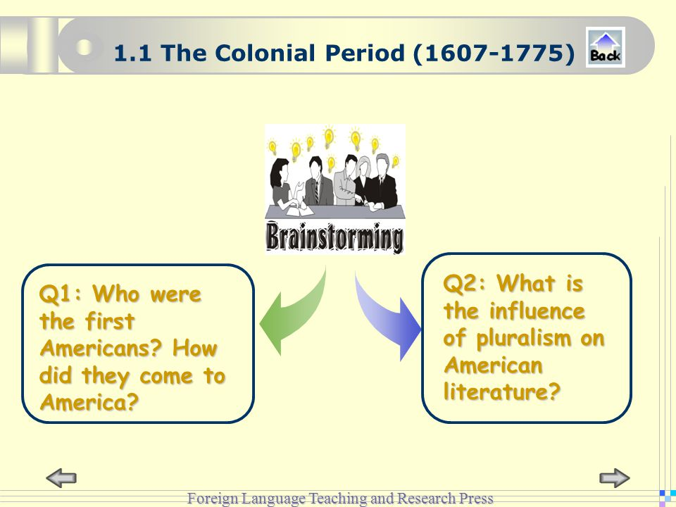 Foreign Language Teaching and Research Press 1.1 The Colonial Period (1607-1775) Q1: Who were the first Americans.