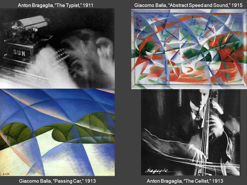 Giacomo Balla, Abstract Speed and Sound, 1915 Giacomo Balla, Passing Car, 1913Anton Bragaglia, The Cellist, 1913 Anton Bragaglia, The Typist, 1911