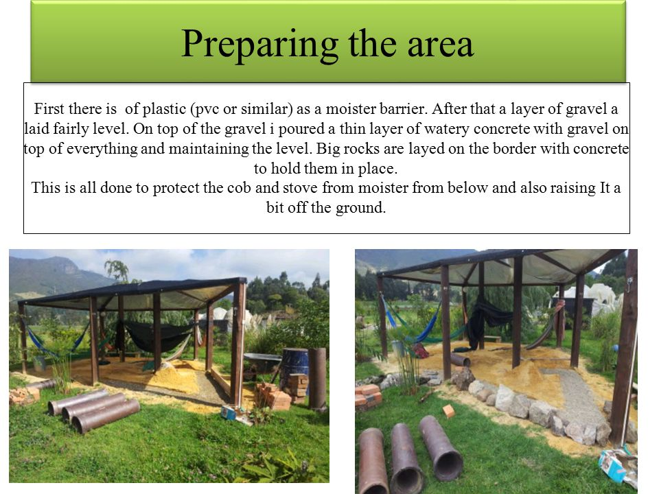 Preparing the area First there is of plastic (pvc or similar) as a moister barrier.
