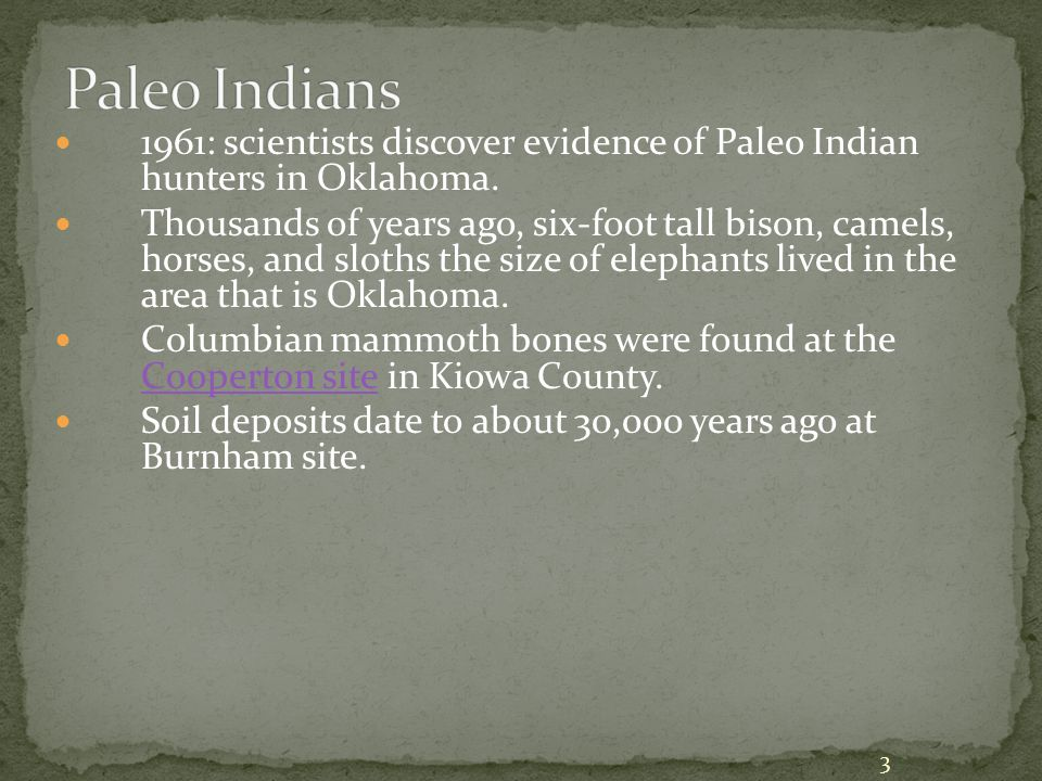 1961: scientists discover evidence of Paleo Indian hunters in Oklahoma.