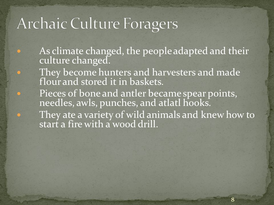 As climate changed, the people adapted and their culture changed.