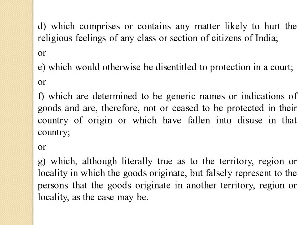 d) which comprises or contains any matter likely to hurt the religious feelings of any class or section of citizens of India; or e) which would otherw