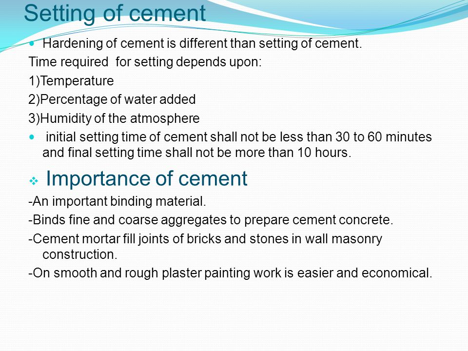 Setting of cement Hardening of cement is different than setting of cement.
