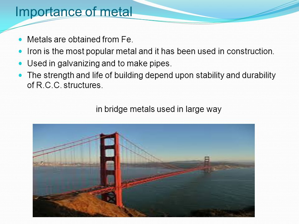 Importance of metal Metals are obtained from Fe.