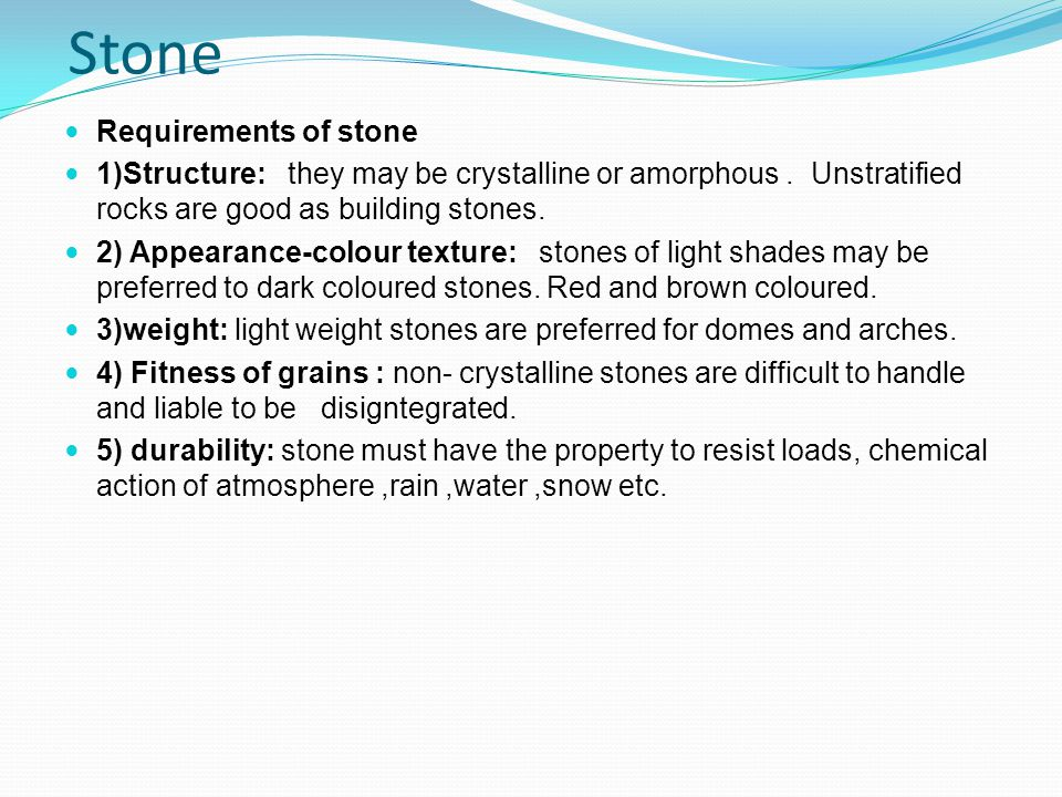 Types of stone: The stones are obtained from various rocks.