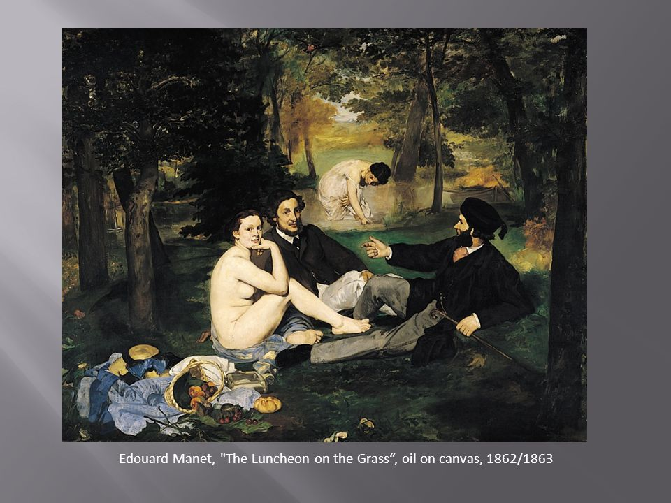Edouard Manet, The Luncheon on the Grass , oil on canvas, 1862/1863