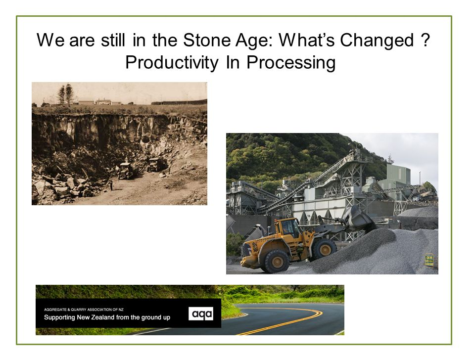 W We are still in the Stone Age: What's Changed Productivity In Processing