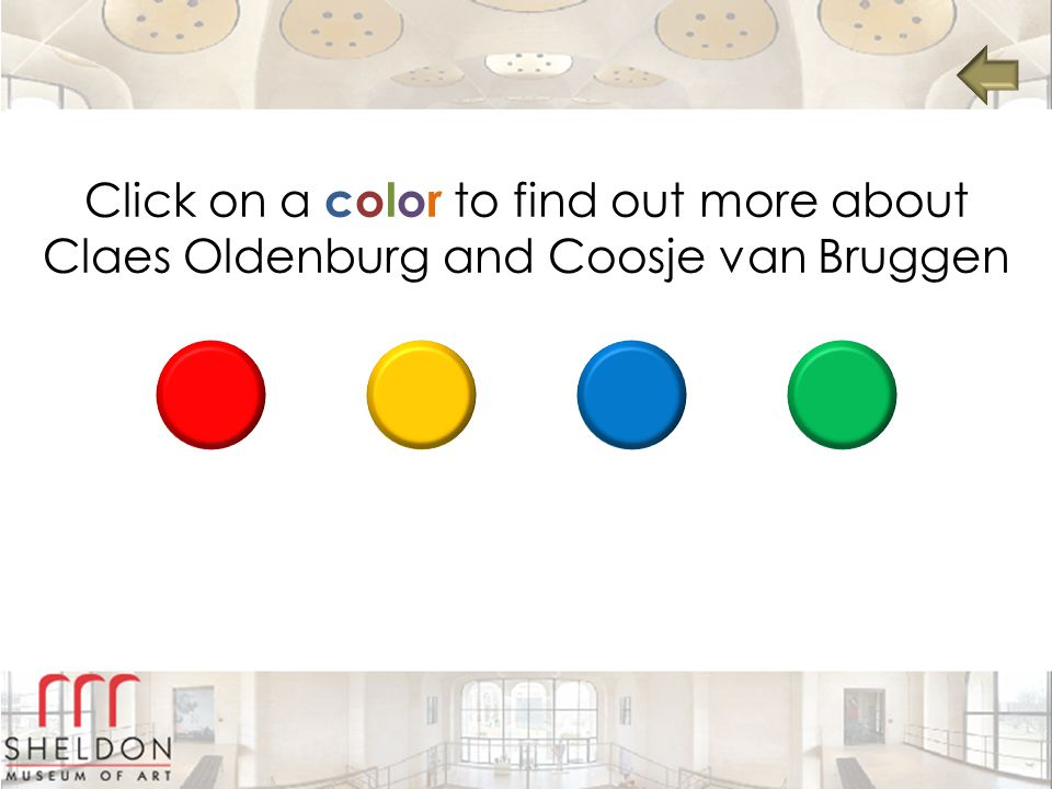 Click on a color to find out more about Claes Oldenburg and Coosje van Bruggen