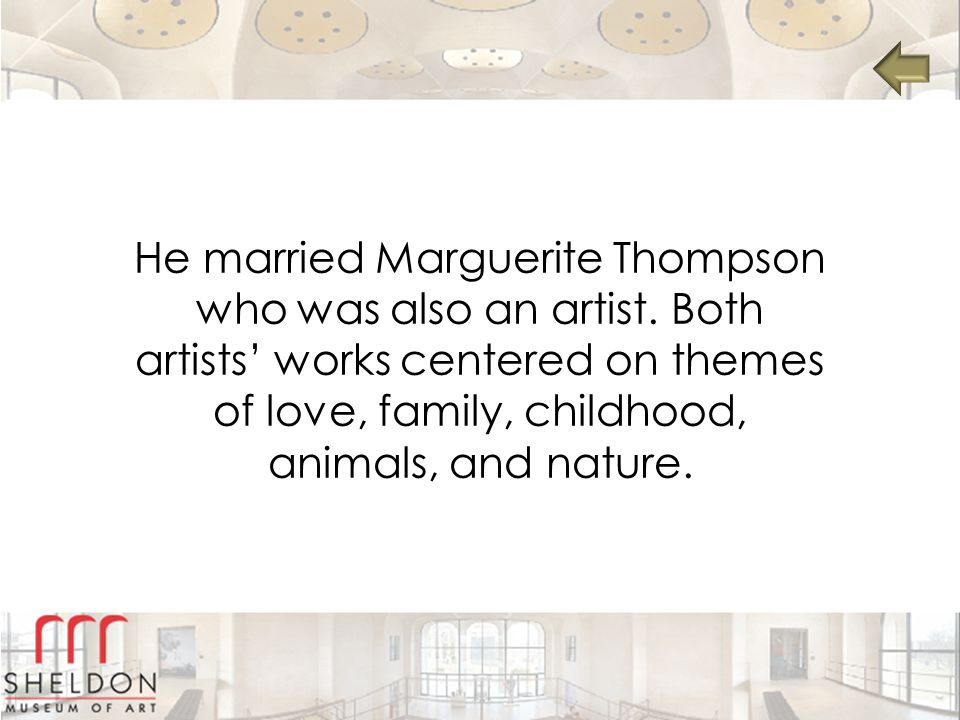 He married Marguerite Thompson who was also an artist.