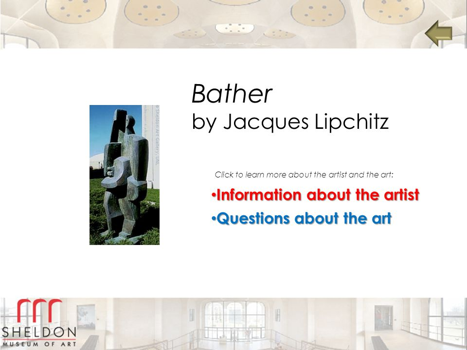 Bather by Jacques Lipchitz Information about the artist Information about the artist Information about the artist Information about the artist Questions about the art Questions about the art Questions about the art Questions about the art Click to learn more about the artist and the art: