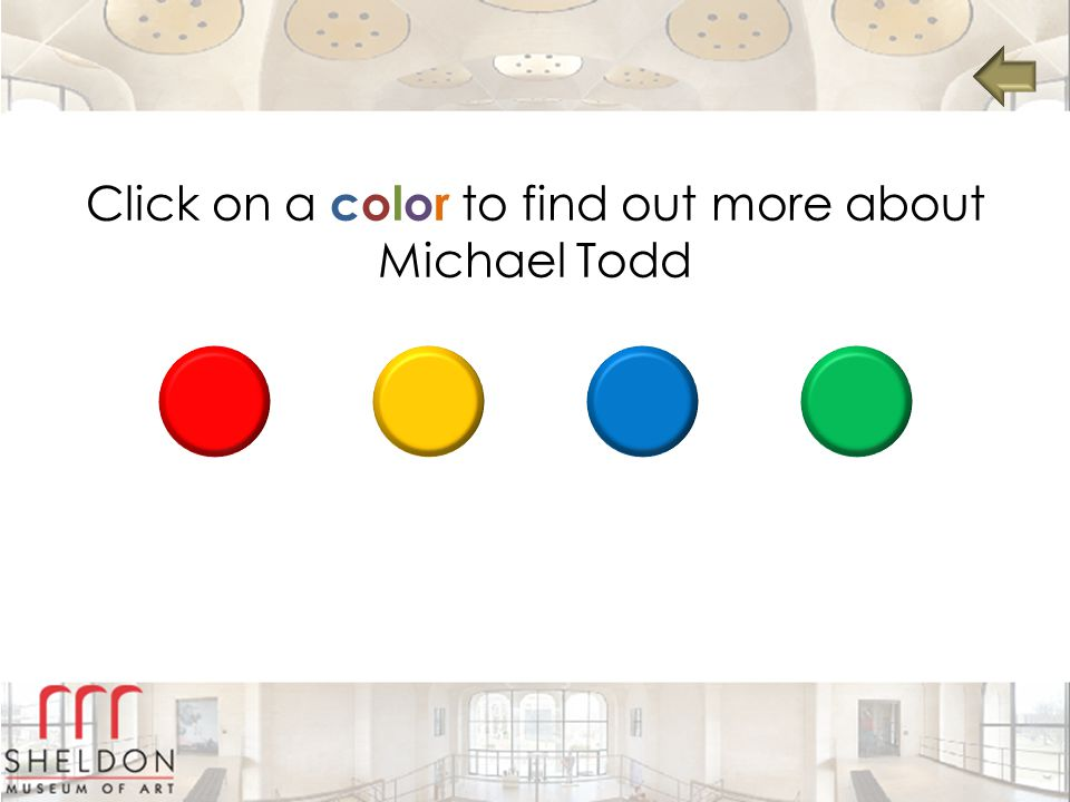 Click on a color to find out more about Michael Todd