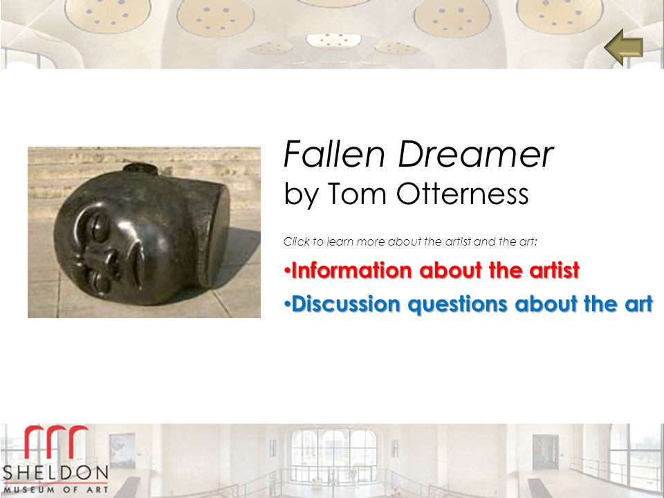 Fallen Dreamer by Tom Otterness Information about the artist Information about the artist Information about the artist Information about the artist Discussion questions about the art Discussion questions about the art Discussion questions about the art Discussion questions about the art Click to learn more about the artist and the art: