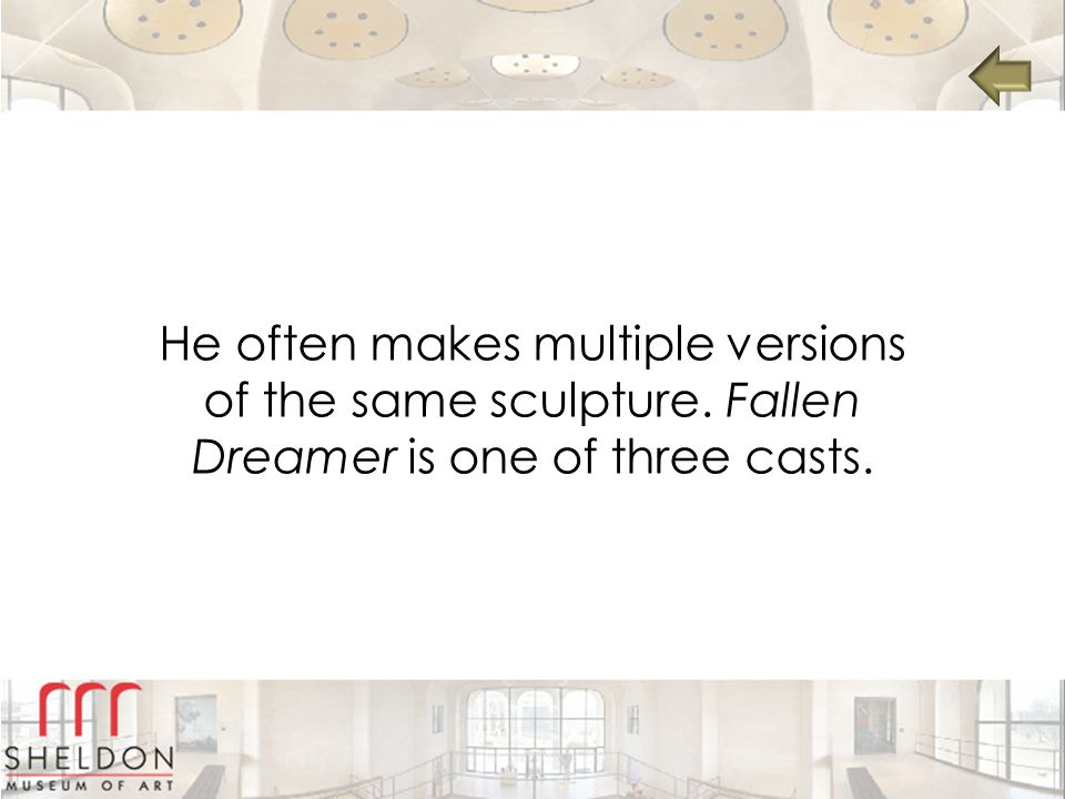 He often makes multiple versions of the same sculpture. Fallen Dreamer is one of three casts.