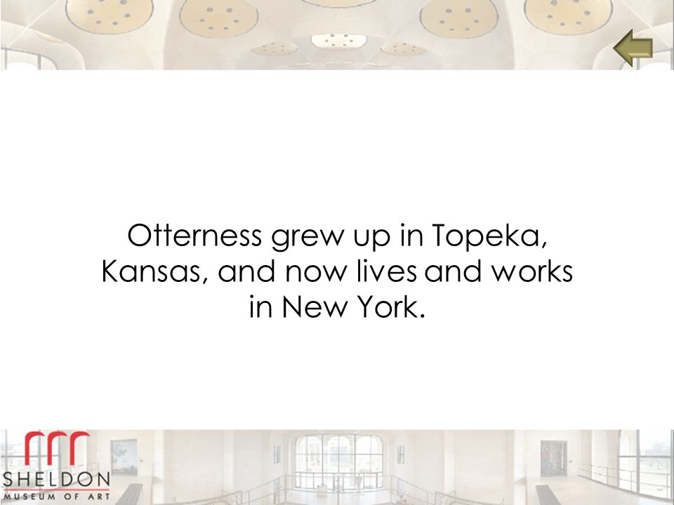 Otterness grew up in Topeka, Kansas, and now lives and works in New York.