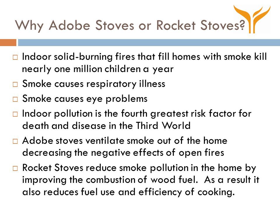 Why Adobe Stoves or Rocket Stoves.
