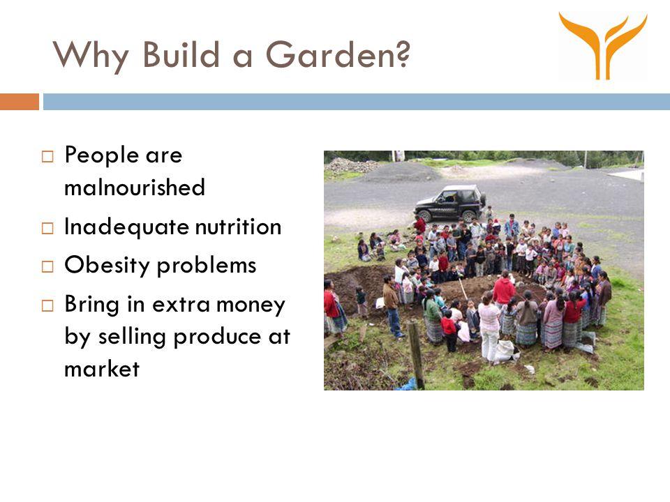 Why Build a Garden.