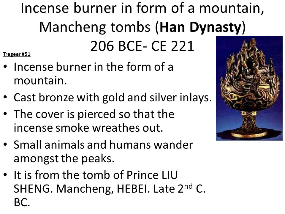 Incense burner in form of a mountain, Mancheng tombs (Han Dynasty) 206 BCE- CE 221 Tregear #51 Incense burner in the form of a mountain.