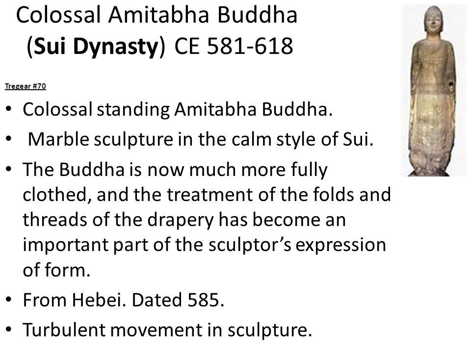 Colossal Amitabha Buddha (Sui Dynasty) CE 581-618 Tregear #70 Colossal standing Amitabha Buddha.