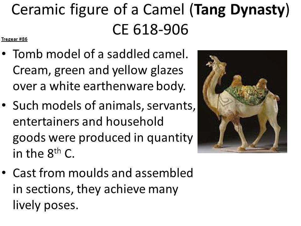 Ceramic figure of a Camel (Tang Dynasty) CE 618-906 Tregear #86 Tomb model of a saddled camel.
