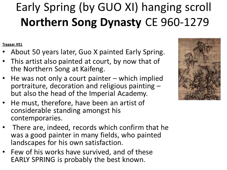 Early Spring (by GUO XI) hanging scroll Northern Song Dynasty CE 960-1279 Tregear #91 About 50 years later, Guo X painted Early Spring.