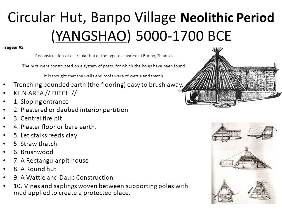 Circular Hut, Banpo Village Neolithic Period (YANGSHAO) 5000-1700 BCE Tregear #2 Reconstruction of a circular hut of the type excavated at Banpo, Shaanxi.