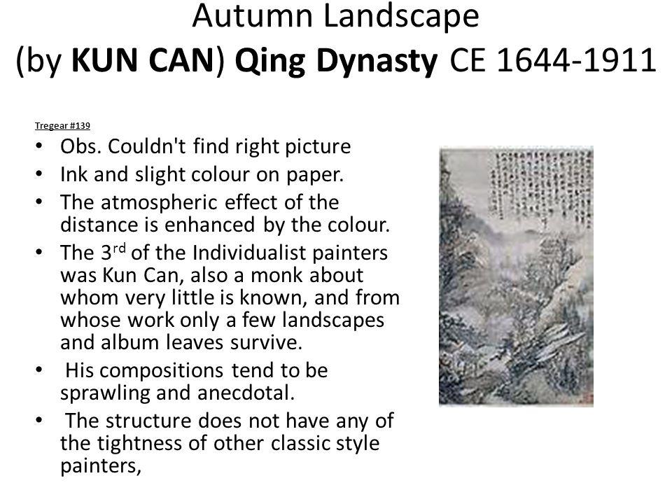 Autumn Landscape (by KUN CAN) Qing Dynasty CE 1644-1911 Tregear #139 Obs.