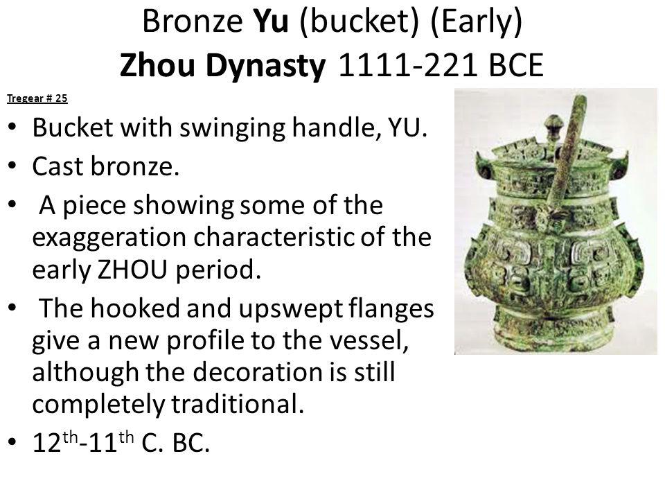 Bronze Yu (bucket) (Early) Zhou Dynasty 1111-221 BCE Tregear # 25 Bucket with swinging handle, YU.
