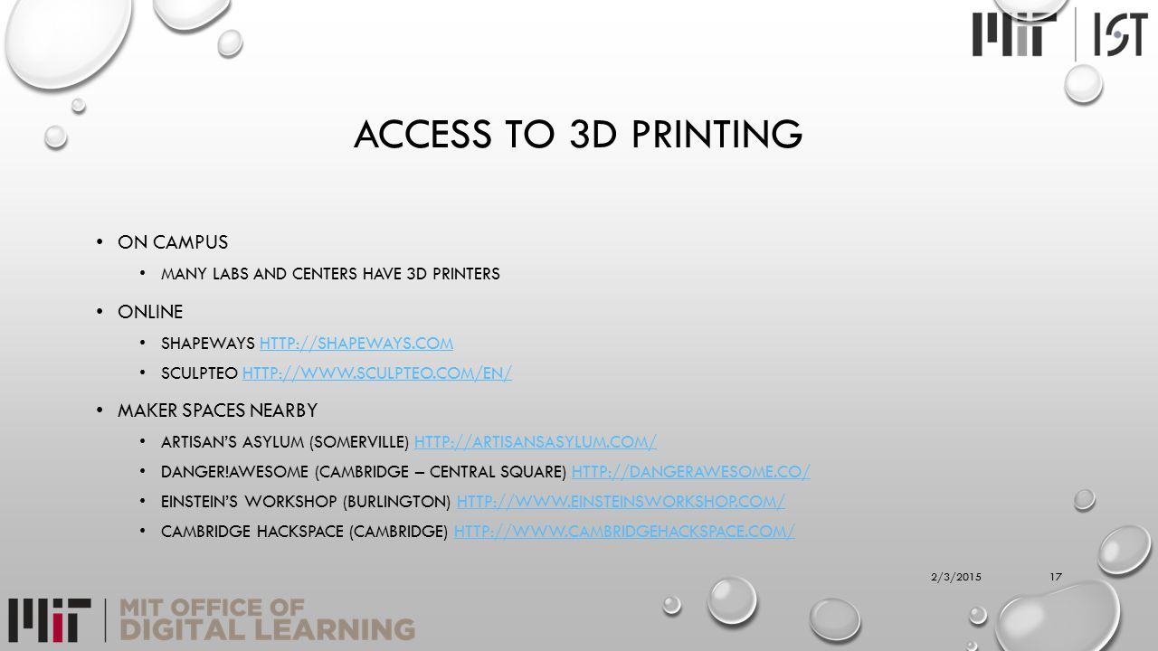 ACCESS TO 3D PRINTING ON CAMPUS MANY LABS AND CENTERS HAVE 3D PRINTERS ONLINE SHAPEWAYS HTTP://SHAPEWAYS.COMHTTP://SHAPEWAYS.COM SCULPTEO HTTP://WWW.S