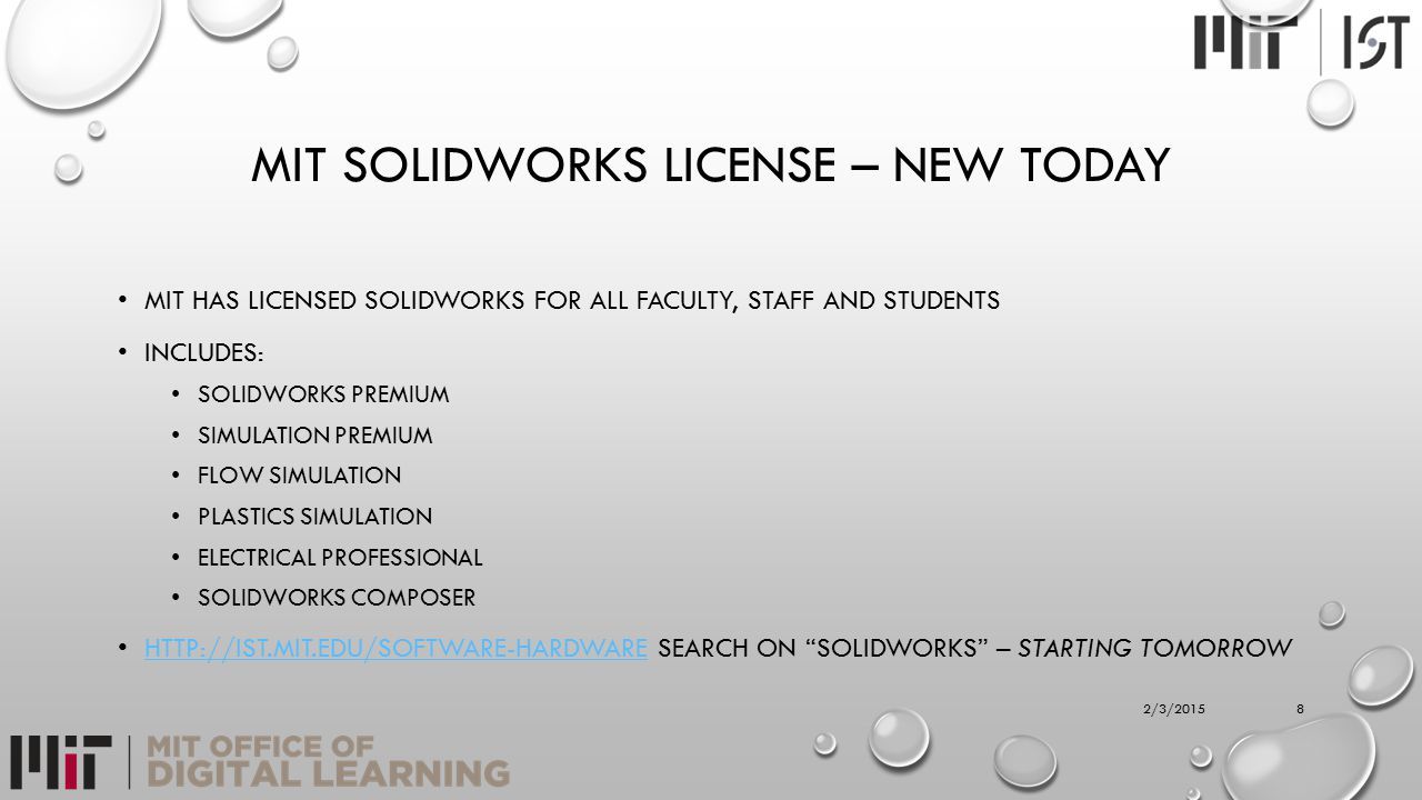 MIT SOLIDWORKS LICENSE – NEW TODAY MIT HAS LICENSED SOLIDWORKS FOR ALL FACULTY, STAFF AND STUDENTS INCLUDES: SOLIDWORKS PREMIUM SIMULATION PREMIUM FLO