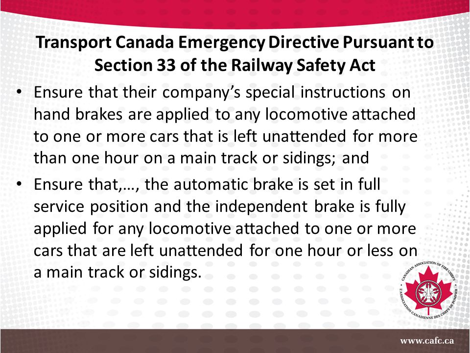 Transport Canada Emergency Directive Pursuant to Section 33 of the Railway Safety Act Ensure that their company's special instructions on hand brakes
