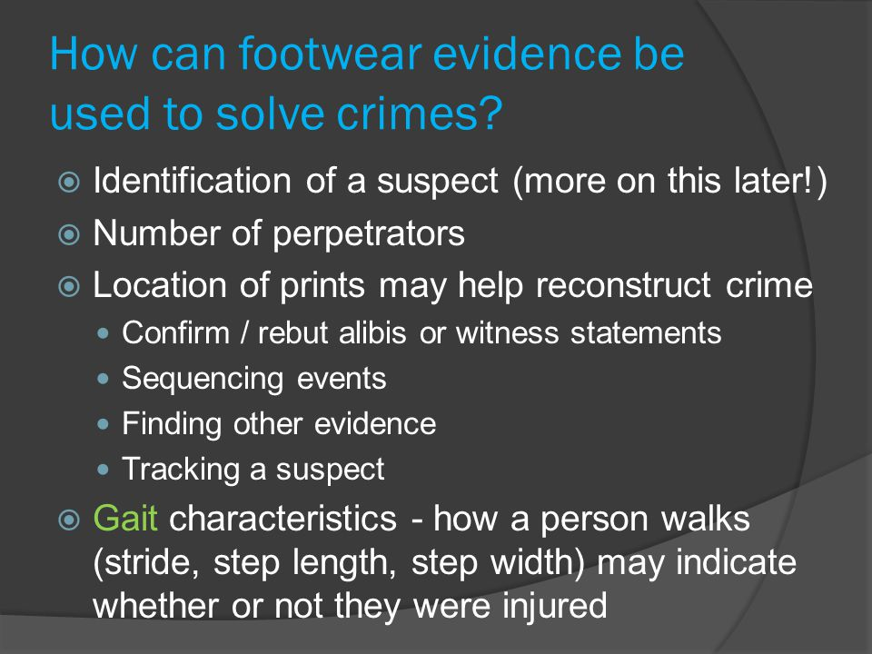 How can footwear evidence be used to solve crimes.