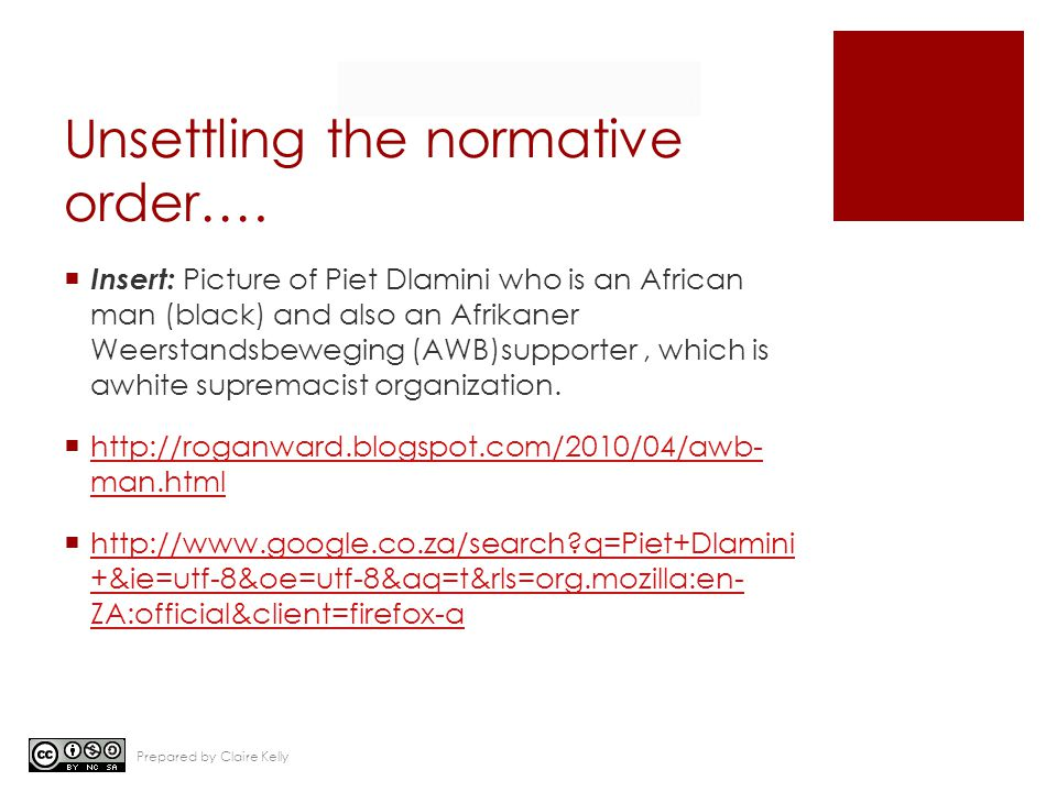 Unsettling the normative order….  Insert: Picture of Piet Dlamini who is an African man (black) and also an Afrikaner Weerstandsbeweging (AWB)support