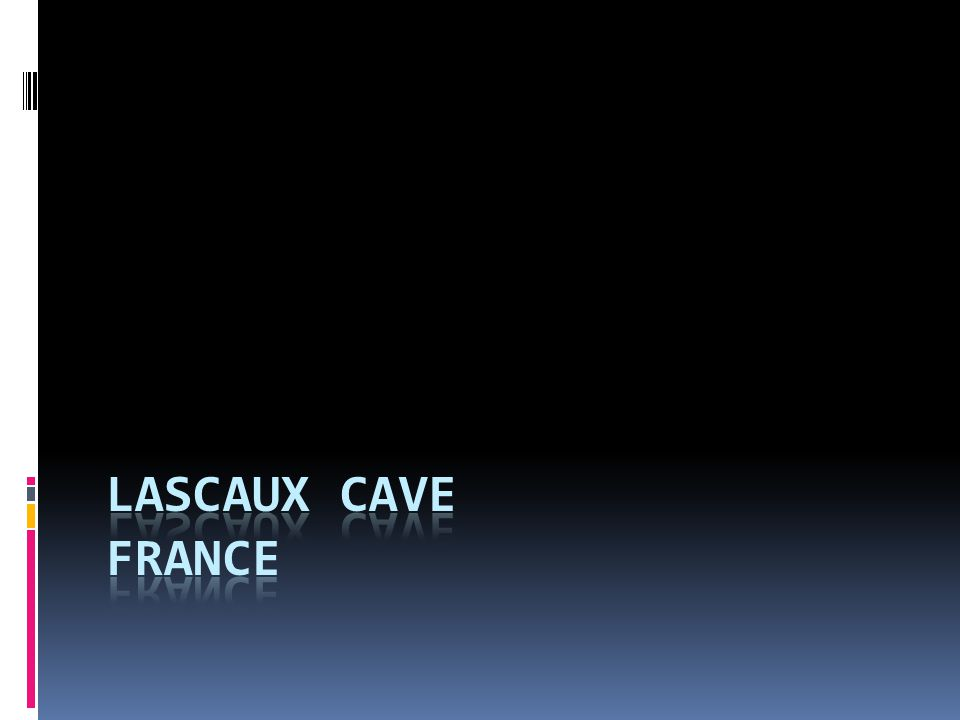 Lescaux Cave discovered in 1940 Images are 20,000 years old  Painted Galleries-figures cover the entire upper reaches of the walls & surface of the vault http://www.lascaux.culture.fr/?lng=en#/en/00.xml