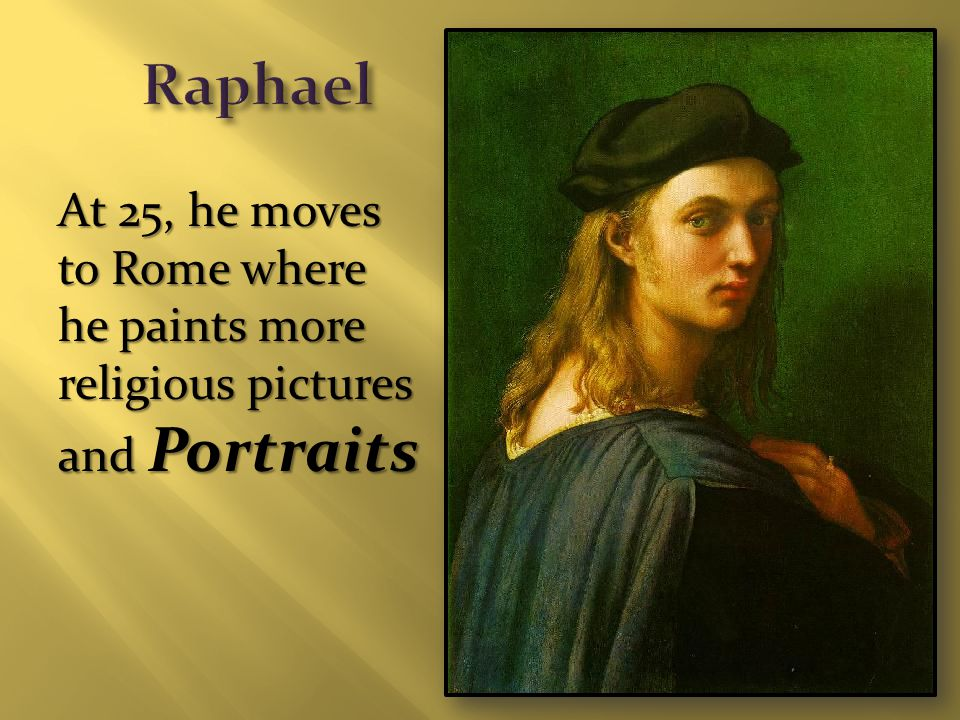 At 25, he moves to Rome where he paints more religious pictures and Portraits
