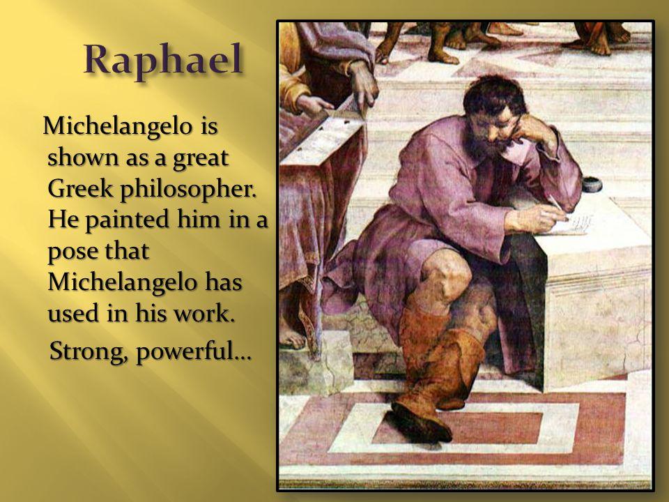 Michelangelo is shown as a great Greek philosopher.