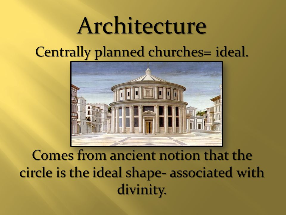 Architecture Centrally planned churches= ideal.