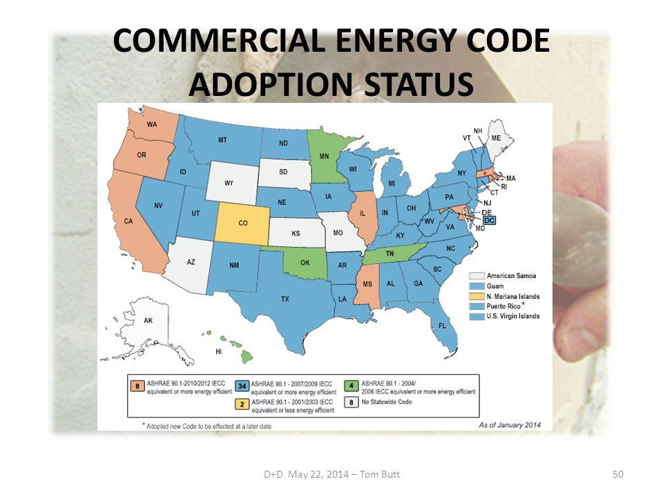 COMMERCIAL ENERGY CODE ADOPTION STATUS D+D May 22, 2014 – Tom Butt50