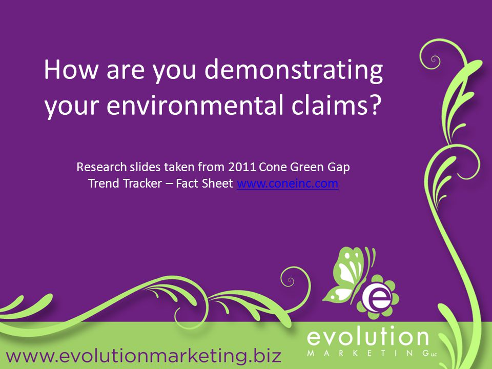 How are you demonstrating your environmental claims.