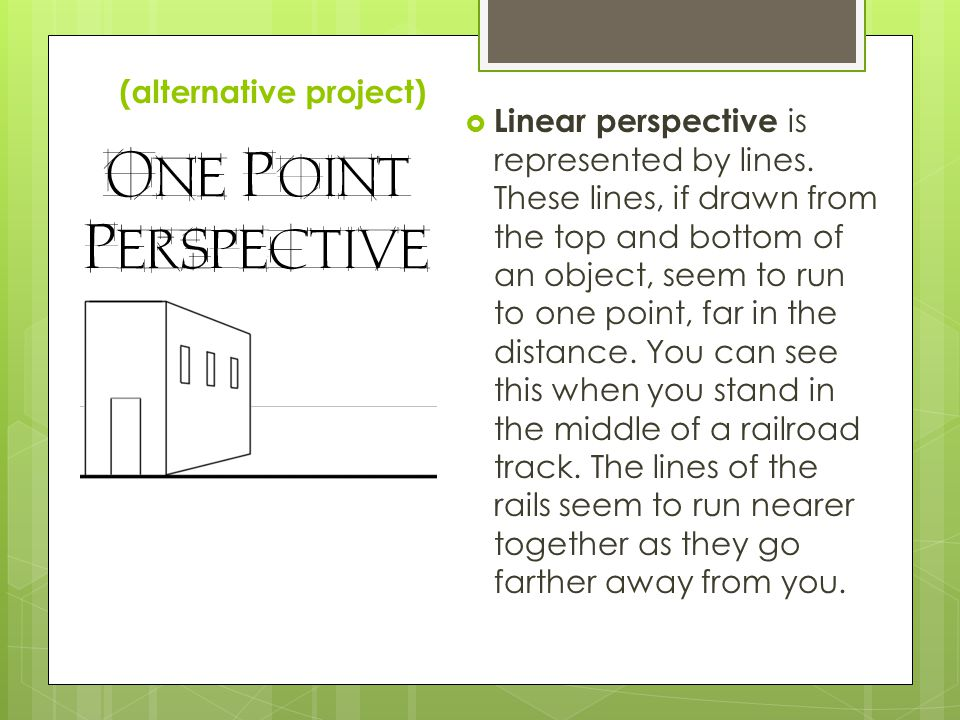 (alternative project)  Linear perspective is represented by lines.